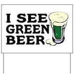 I See Green Beer St Pat's Yard Sign