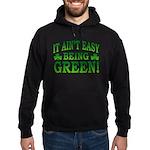 It Ain't Easy being Green Hoodie (dark)