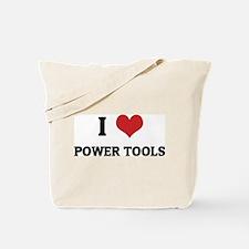I Love Power Tools Tote Bag