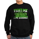 Fight Me I'm Irish Sweatshirt (dark)