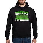 Fight Me I'm Irish Hoodie (dark)