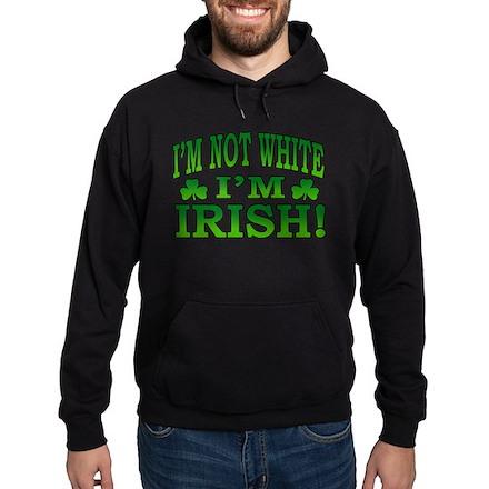 I'm Not White I'm Irish Hoodie