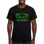 Don't Tase Me Bro I'm Irish Men's Fitted T-Shirt (