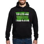 You Look Like I Need a Drink Hoodie (dark)