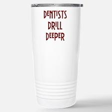 Dentists... Travel Mug