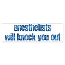 Anesthetists... Bumper Bumper Sticker