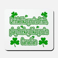 Drink Like You're Irish... Mousepad