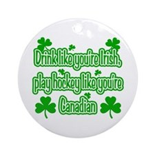 Drink Like You're Irish... Ornament (Round)