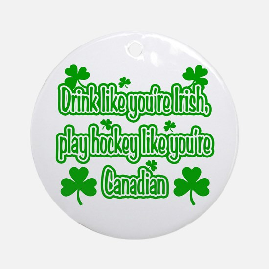 Drink Like You're Irish... Ornament (Round)