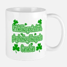 Drink Like You're Irish... Mug