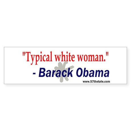 Typical White Woman Bumper Sticker