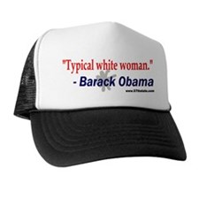 Typical White Woman Trucker Hat