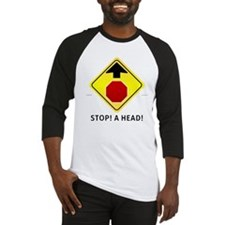Stop! A Head!  Baseball Jersey