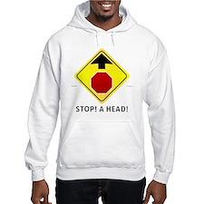 Stop! A Head! Hoodie