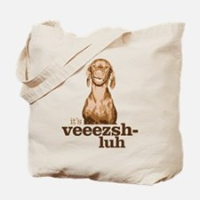 Say Vizsla Tote Bag