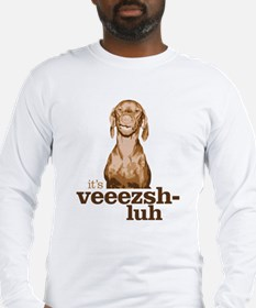 Say Vizsla Long Sleeve T-Shirt