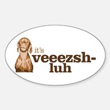 Say Vizsla Sticker (Oval)