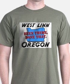 west linn oregon - been there, done that T-Shirt