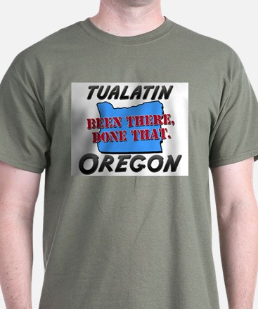 tualatin oregon - been there, done that T-Shirt