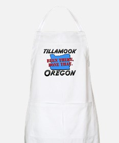 tillamook oregon - been there, done that BBQ Apron