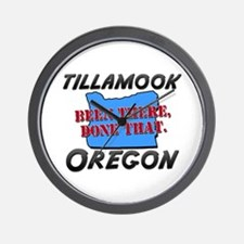 tillamook oregon - been there, done that Wall Cloc