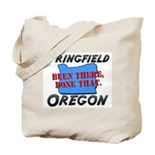 springfield oregon - been there, done that Tote Ba