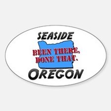 seaside oregon - been there, done that Decal