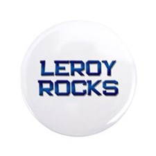 "leroy rocks 3.5"" Button"