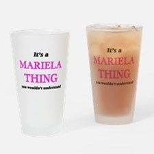 It's a Mariela thing, you would Drinking Glass