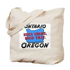 ontario oregon - been there, done that Tote Bag