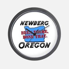 newberg oregon - been there, done that Wall Clock