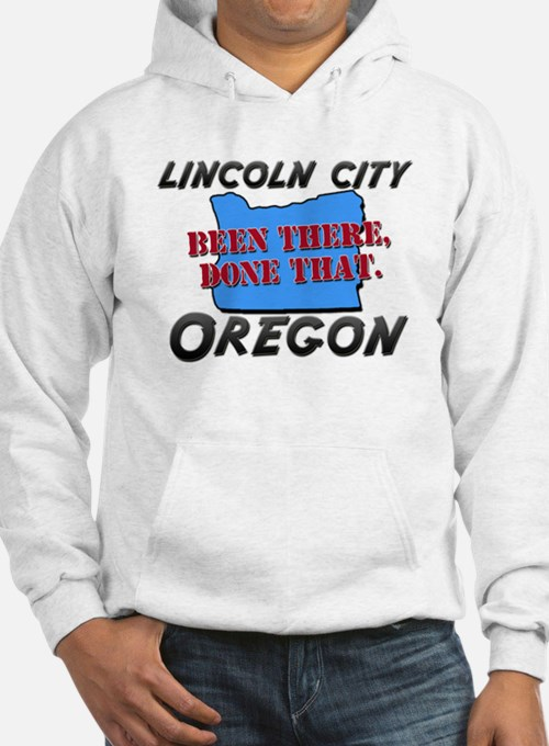 lincoln city oregon - been there, done that Hoodie