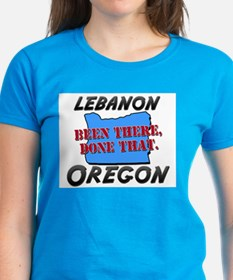 lebanon oregon - been there, done that Tee