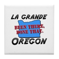la grande oregon - been there, done that Tile Coas