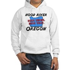 hood river oregon - been there, done that Hoodie