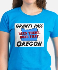 grants pass oregon - been there, done that Tee