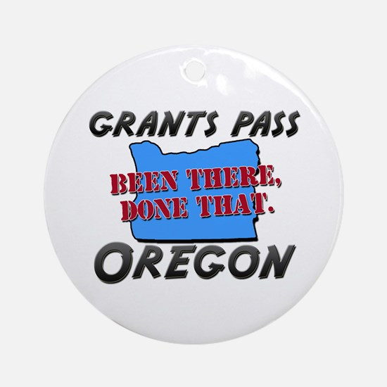 grants pass oregon - been there, done that Ornamen