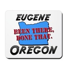 eugene oregon - been there, done that Mousepad