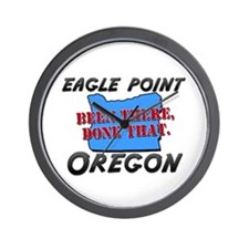 eagle point oregon - been there, done that Wall Cl