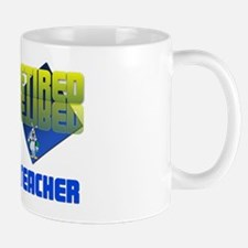 Retired School Teacher . Mug