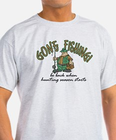 Gone Fishing - Hunting Season T-Shirt