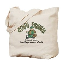 Gone Fishing - Hunting Season Tote Bag