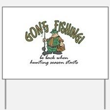 Gone Fishing - Hunting Season Yard Sign
