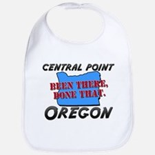 central point oregon - been there, done that Bib
