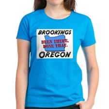 brookings oregon - been there, done that Tee