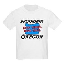 brookings oregon - been there, done that T-Shirt