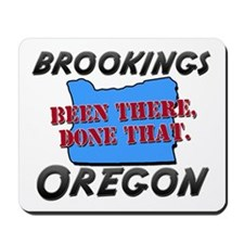 brookings oregon - been there, done that Mousepad