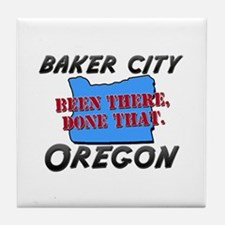 baker city oregon - been there, done that Tile Coa