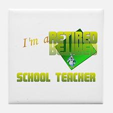 Retired School Teacher . Tile Coaster