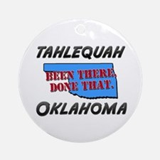 tahlequah oklahoma - been there, done that Ornamen